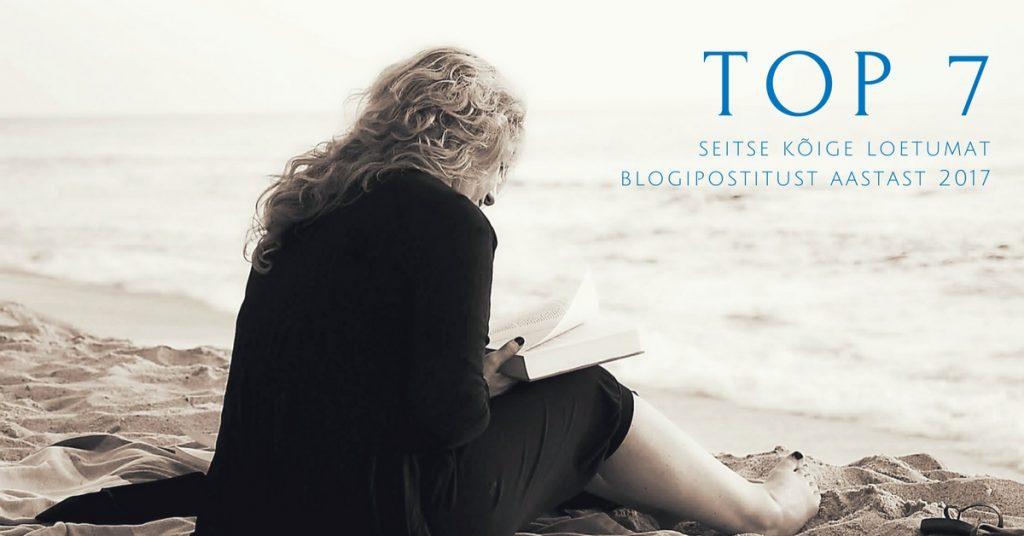 Top 7: seitse kõige loetumat blogipostitust aastast 2017